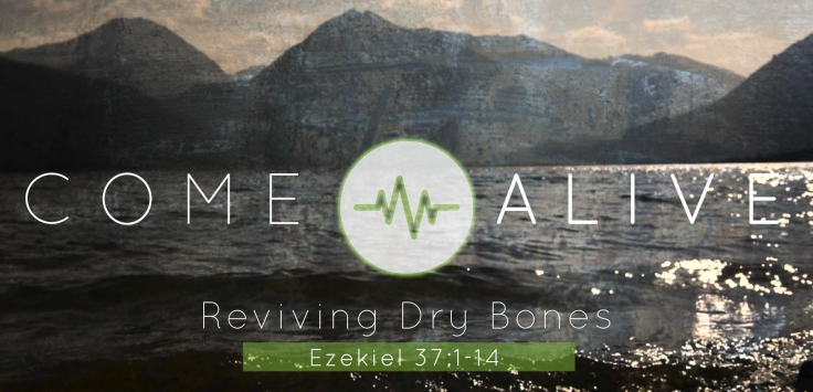 Come-Alive-Reviving-Dry-Bones